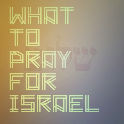 How to Pray for Israel | Land of Honey