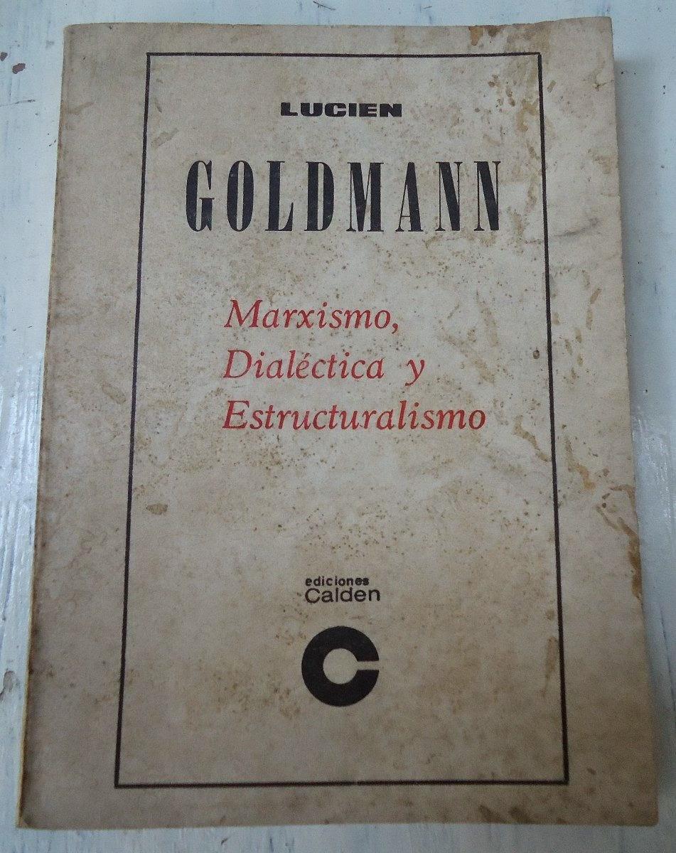 Lucien Goldman: entre el sujeto sociológico y el objeto literario, Francisco Acuyo