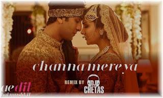 Channa Mereya-Lyrics | Ae Dil Hai Mushkil |  Arijit Singh