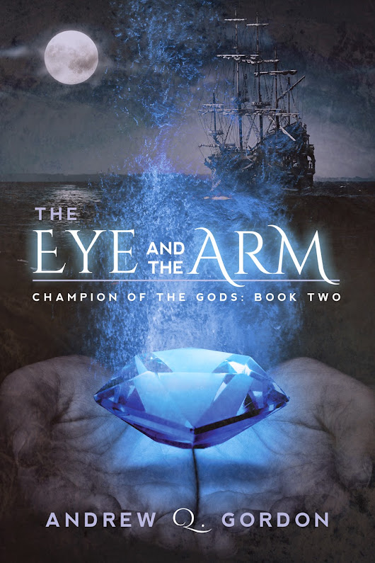 The Eye And The Arm by Andrew Q. Gordon Excerpt Tour