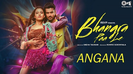Angana Lyrics & Video | Bhangra Paa Le