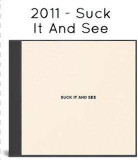 2011 - Suck It And See