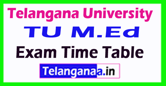 Telangana University  TU M.Ed Exam Time Table