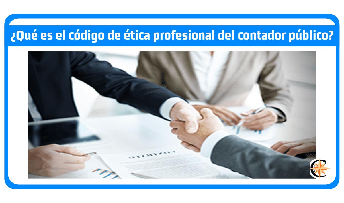 ¿Qué es el código de ética profesional del contador público?