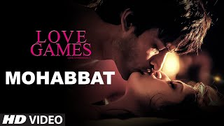 MOHABBAT Video Song _ LOVE GAMES _ Gaurav Arora, Tara Alisha Berry, Patralekha _ T-SERIES