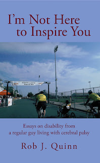Cover of book with blue background, title of I'm Not Here to Inspire You: Essays on disability from from a regular guy living with cerebral in red letters, and a picture of Rob finishing the MS Ride