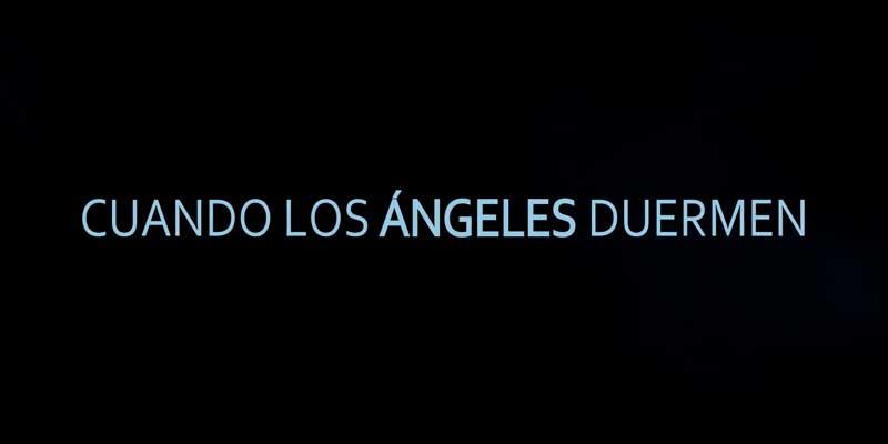 Noticias] Tráiler de \'Cuando los Ángeles Duermen\', la nueva película ...