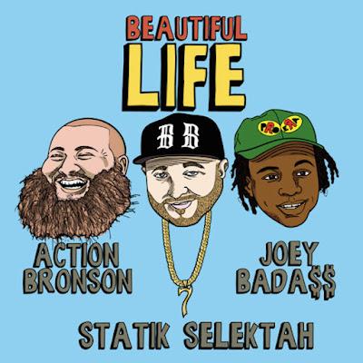 Statik Selektah feat. Action Bronson & Joey Bada$$ - Beautiful Life (Single) [2015]