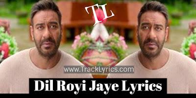 dil-royi-jaye-lyrics-by-arijit-singh