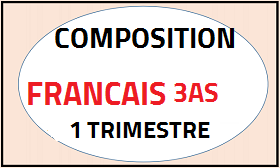 Composition de français du premier trimestre 3AS 2018 DOC