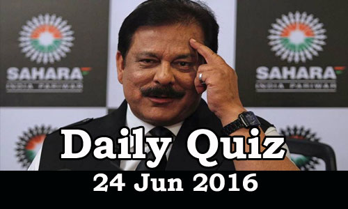 Daily Current Affairs Quiz - 24 Jun 2016