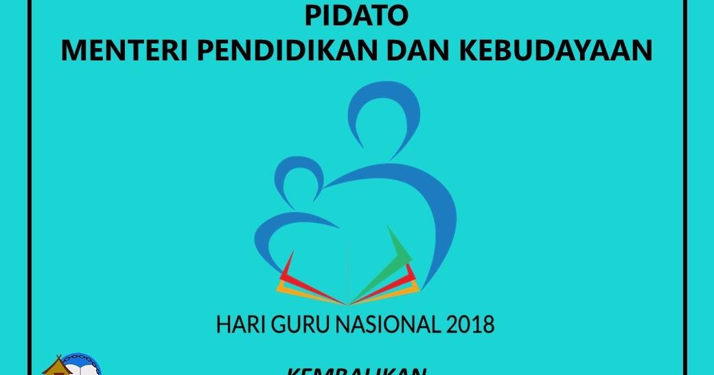 Isi Lengkap Pidato Menteri Pendidikan Hari Guru Nasional 2018 Kembalikan