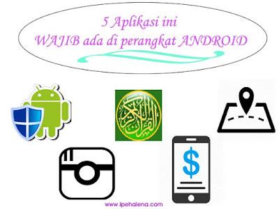 5 Aplikasi Wajib di Android