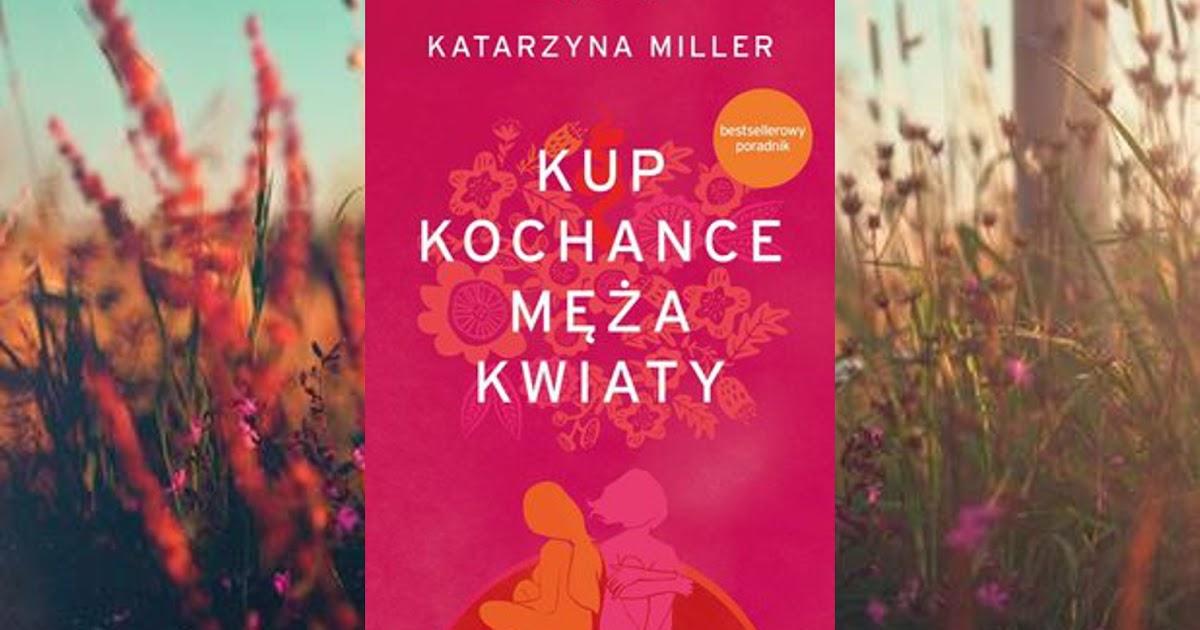 297 Kup Kochance Meza Kwiaty Katarzyna Miller Rude Recenzuje