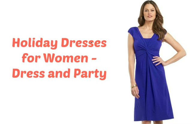 Holiday Dresses for Women - Dress and Party