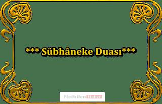 sübhaneke duası türkçe okunuşu
