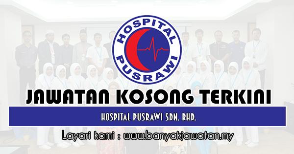 Jawatan Kosong 2018 di Hospital Pusrawi Sdn. Bhd