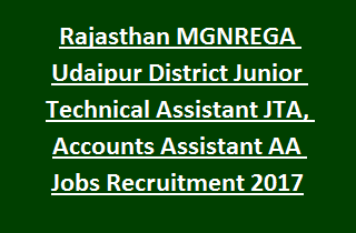 Rajasthan MGNREGA Udaipur District Junior Technical Assistant JTA, Accounts Assistant AA Jobs Recruitment 2017