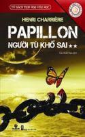 Papillon - Người Tù Khổ Sai - Tập 2 - Henri Charrière