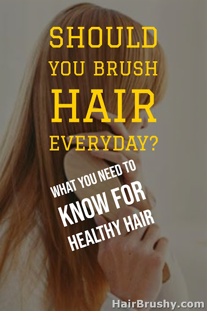 Should you brush hair everyday