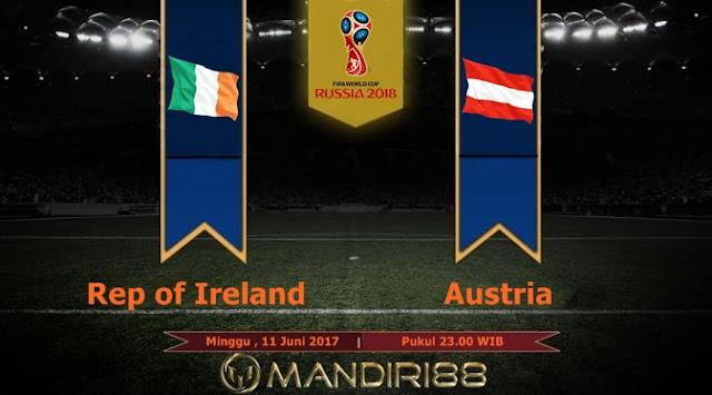 Prediksi Bola : Rep of Ireland Vs Austria , Minggu 11 Juni 2017 Pukul 23.00 WIB