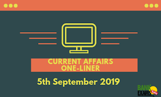 Current Affairs One-Liner: 5th September 2019