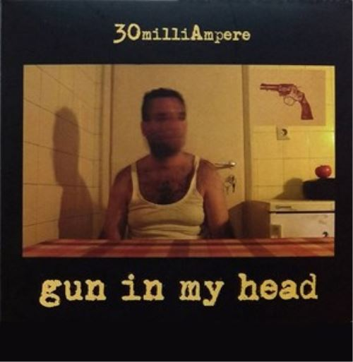 "30 milliAmpere:  ""Gun In My Head"" review"