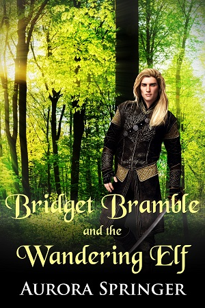 New - Bridget Bramble and the Wandering Elf