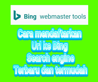 Trik jitu cara submit url postingan website ke Bing terbaru