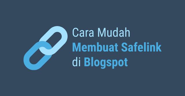 Cara Mudah Membuat Safelink di Blogger