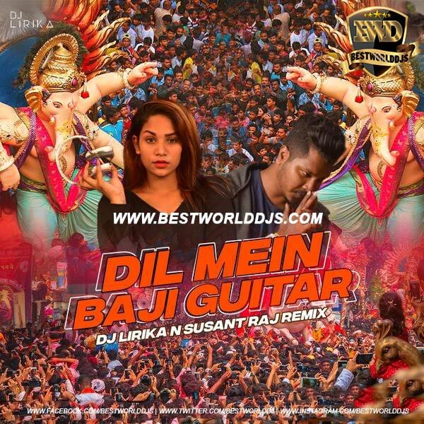 Dil Mein Baji Guitar Remix DJ Lirika x Susant Raj