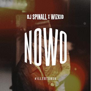 Wizkid Ft. DJ Spinall -Nowo