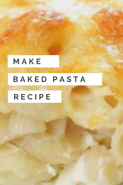 How to make baked pasta www.ipagenews.com