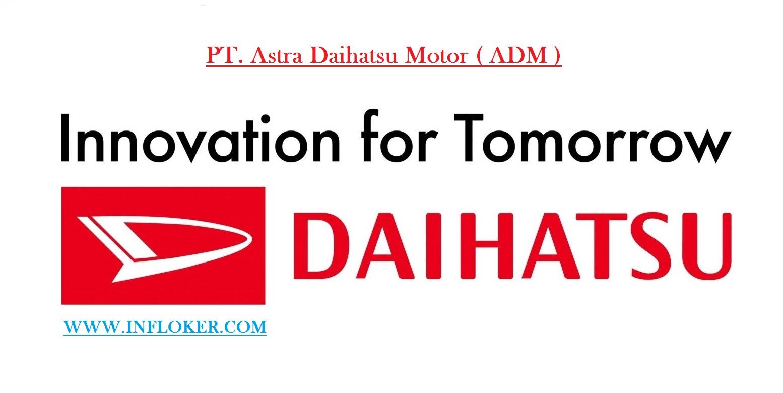 Informasi Lowongan Bulan Ramadhan 2017 PT. Astra Daihatsu Motor (ADM)