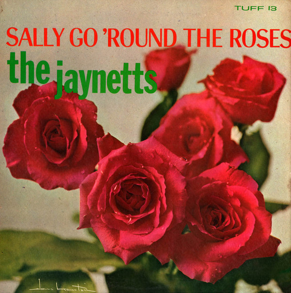 The Jaynetts SALLY GO ROUND THE ROSES