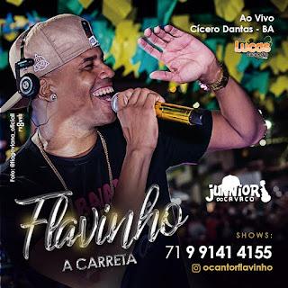 FLAVINHO - A CARRETA AO VIVO EM CÍCERO DANTAS-2018