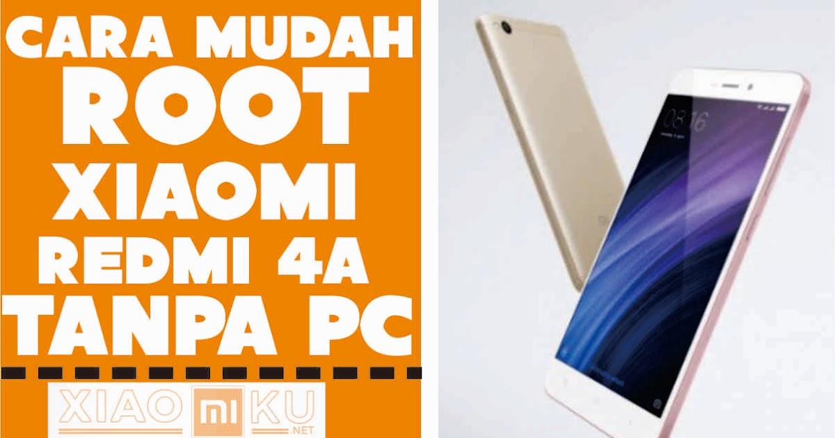 Cara Root Xiaomi Redmi 4a Rolex Tanpa Pc Dijamin Work Miuiku