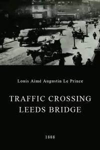 Watch Traffic Crossing Leeds Bridge Online Free in HD