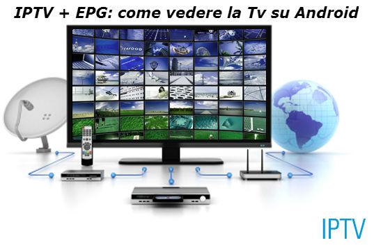 IPTV + EPG – Come vedere la TV su Android - Kodi Android Tv