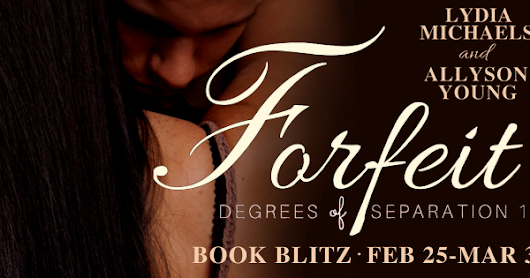 Forfeit by Allyson Young, Lydia Michaels ❤️ Book Blitz & Giveaway ❤️ (Contemporary Romance)
