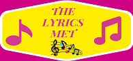 The Lyrics Met - Song Lyrics Bollywood Lyrics Haryanvi lyrics Hollywood Lyrics Punjabi Lyrics