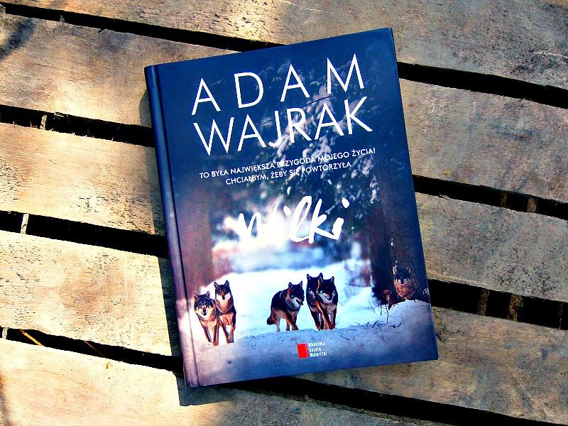 """Adam Wajrak, """"Wilki"""""""
