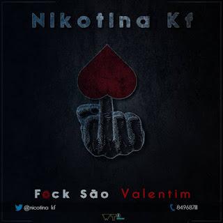 Nicotina KF - Fuck São Valentim (2018) [DOWNLOAD]