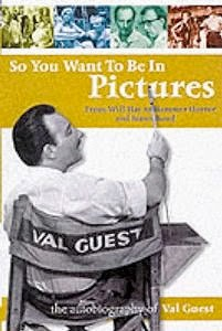 Book cover: Val Guest, So You Want to Be in Pictures