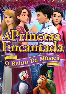 A Princesa Encantada: O Reino da Música - HDRip Dual Áudio