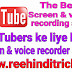 Youtubers ke liye best screen or voice recorder