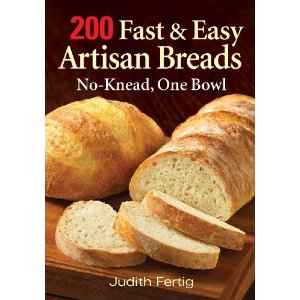 200 Fast & Easy Artisan Breads by Judith Fertig