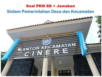 Soal Pilgan Sistem Pemerintahan Desa dan Kecamatan + Jawaban
