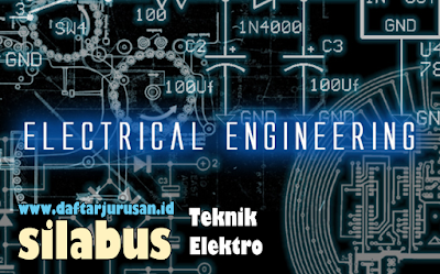 Daftar Silabus / Mata Kuliah Yang Dipelajari Pada Teknik Elektro