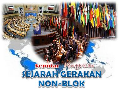 Pengertian Dan Sejarah Gerakan Non-Blok